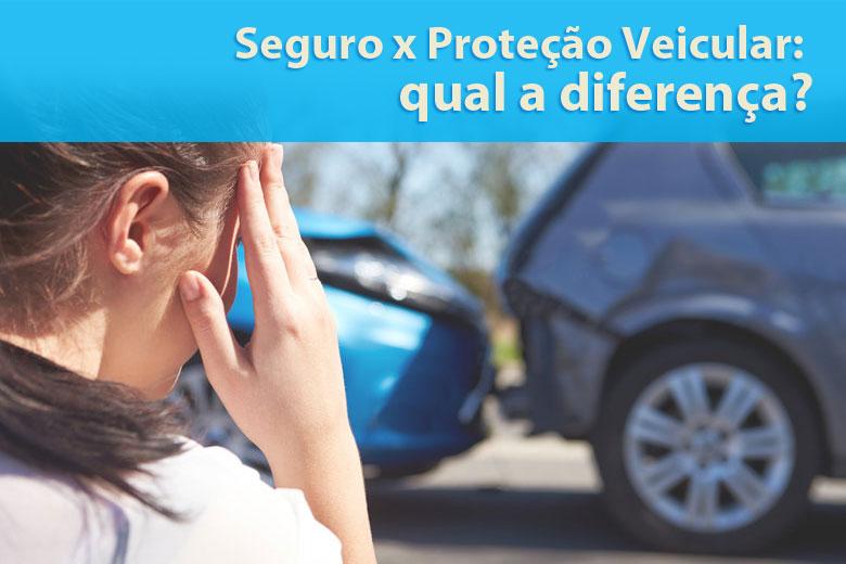 Seguro X Proteção Veicular: qual a diferença?