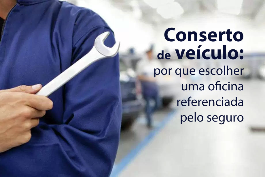 Conserto de veículo: por que escolher uma oficina referenciada pelo seguro