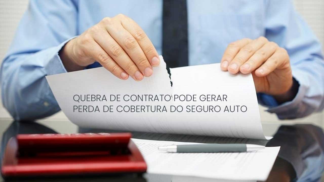 Quebra de contrato pode gerar perda de cobertura do seguro auto