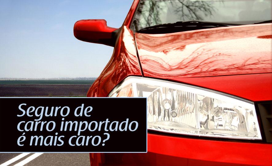 Seguro de carro importado é mais caro?