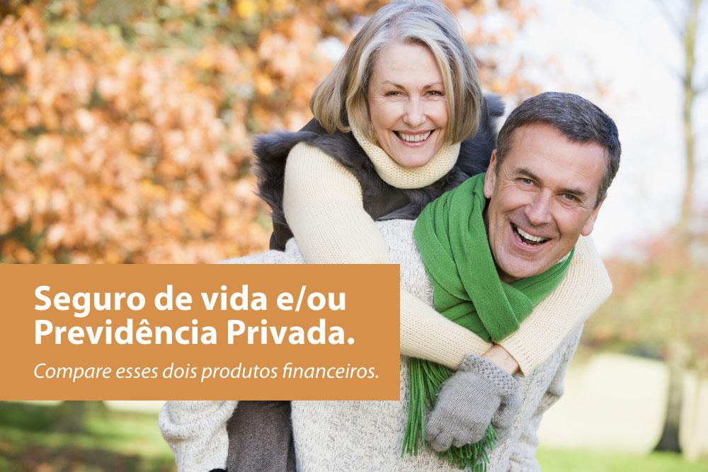 Seguro de vida e/ou Previdência Privada. Compare esses dois produtos financeiros.