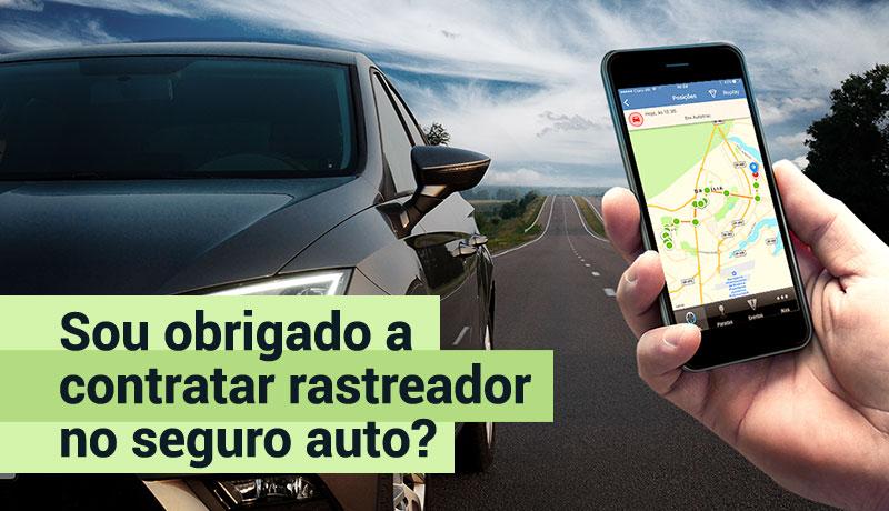 Sou obrigado a contratar rastreador veicular no seguro auto?